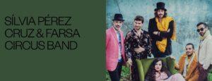 Sílvia Pérez Cruz & Farsa Circus Band na Casa da Música