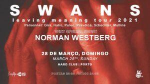 Swans + Norman Westberg hard club 2021