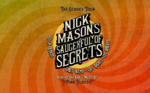 NICK MASON S SAUCERFUL OF SECRETS - 2021