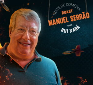 ROAST A MANUEL SERRÃO teatro sá da bandeira