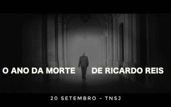 O Ano da Morte de Ricardo Reis Teatro Nacional São João
